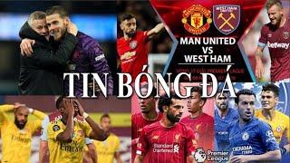 TIN BÓNG ĐÁ - CHUYỂN NHƯỢNG - 22/07/2020: MU đấu West Ham,Solskjaer tin De Gea,Liverpool đấu Chelsea