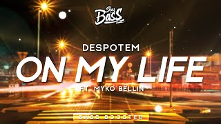 despotem-%e2%80%92-on-my-life-%f0%9f%94-bass-boosted-ft-myko-bellin.jpg