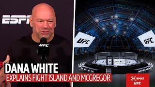 """Bull****"" Dana White explains Fight Island and blasts Conor McGregor coverage"