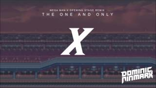The One And Only - (Mega Man X Opening Stage Remix)