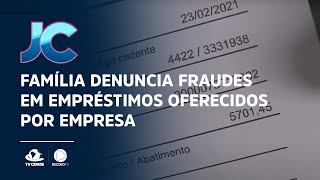 Alerta de golpe: Família denuncia fraudes em empréstimos oferecidos por empresa