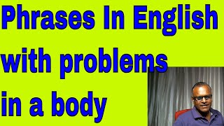 Phrases In English with problems in a body , Learning Through Skype With An Indian teacher!