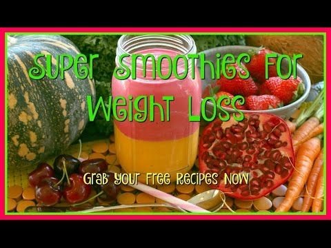 Super Smoothies for Weight Loss: Grab Your Free Recipes Now