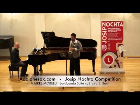 Josip Nochta Competition MAIKEL MORELLI Sarabanda Suite no2 by J S Bach