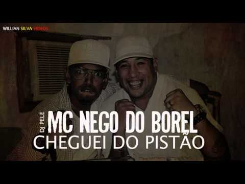 Baixar Mc Nego Do Borel Cheguei No Pistão Official Music Nova 2013