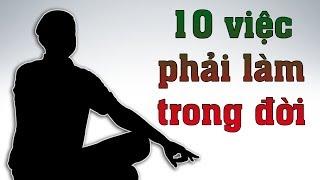10 VIỆC NHẤT ĐỊNH BẠN PHẢI LÀM TRONG ĐỜI | DANG HNN