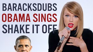 Barack Obama Singing Shake It Off by Taylor Swift