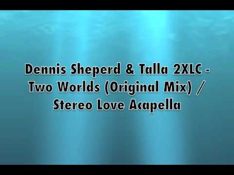 Dennis Sheperd & Talla 2XLC - Two Worlds / Vika Jigulina - Stereo Love (Jim Divine Blend)