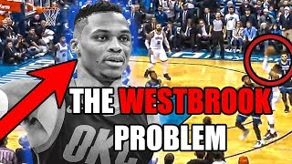 The Russell Westbrook PROBLEM (Ft. Bad NBA Shots)