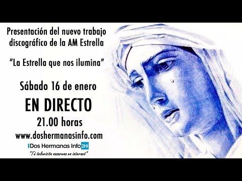 """EN DIRECTO - Presentación """"La Estrella que nos ilumina"""" de la AM Estrella de Dos Hermanas"""
