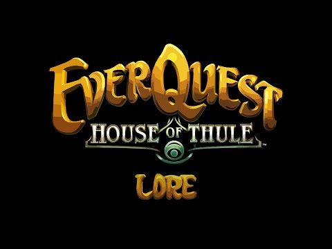LORE -- EverQuest: House Of Thule Lore In A Minute! - Smashpipe Film