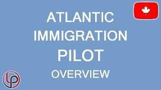Atlantic Immigrant Pilot Program (AIPP) overview. LP Group