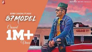 87 Model – Bobby Sandhu Ft A Kay