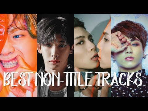 60 of the BEST KPop Non Title Tracks EVER! #4