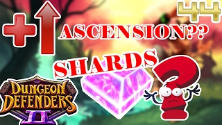 NEW UPDATE FOR ENDGAME | ASCENSION? | SHARDS? (soon) | Dungeon Defenders 2 #44