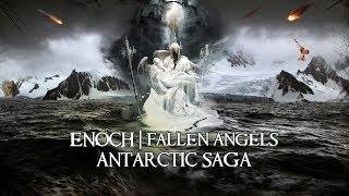 Myth or reality? Antarctic SAGA Myths - Trapped Fallen Angels? | Enoch? | Nephilim?