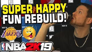 Super Happy Fun Rebuild! NBA 2K19 LAKERS REBUILD!