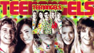 Una Vez Más feat Juan Pedro Lanzani - Teen Angels (Audio)