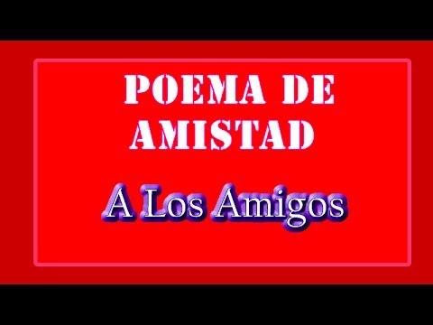 Poemas de Amistad - A Los Amigos - YouTube