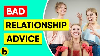 Bad Relationship Advice That You Should Never Follow