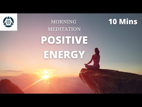 10 MINUTE Guided Morning Meditation for POSITIVE ENERGY