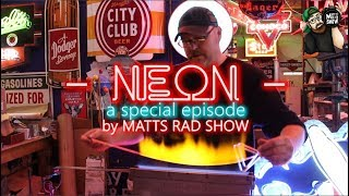 SPECIAL EPISODE - NEON - Making Neon Signs - History - An Amazing Collection!