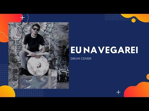 Eu Navegarei (Drum Cover)