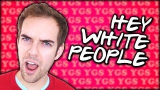 Hey White People (YOUR GRAMMAR SUCKS #114)
