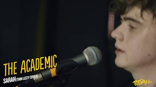 The Academic - Sarah (Thin Lizzy Cover - Today FM)