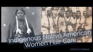 Indigenous Native American Women Hair Care