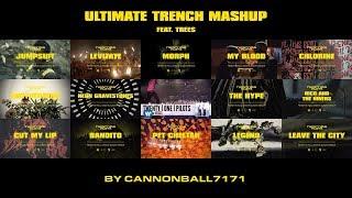 ULTIMATE TRENCH MASHUP (ft. Trees) - twenty one pilots