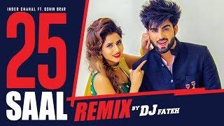 25 Saal Remix – Inder Chahal – Dj Fateh