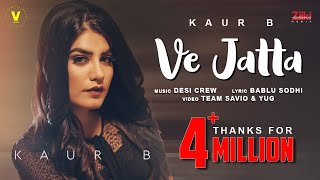 Ve Jatta – Kaur B Video HD
