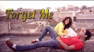 Forget Me Full Punjabi Song |  Meet | Desi Crew | Latest Punjabi Songs 2017