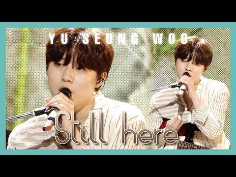 [HOT] YU SEUNG WOO - Still here, 유승우 - 너의 나  show Music core 20190518