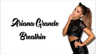 Ariana Grande - Breathin (Lyrics)