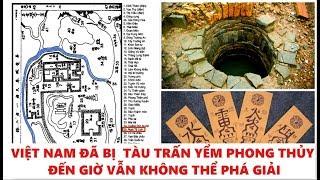 Ly kỳ chuyện Trung Quốc trấn yểm phong thủy ở Việt Nam đến nổi không thể phá giải