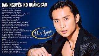 Đêm Lang Thang, Người Yêu Cô Đơn - ĐAN NGUYÊN | Nhạc Trữ Tình Cực Sầu