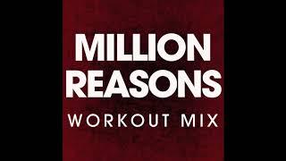 Million Reasons (Workout Remix)