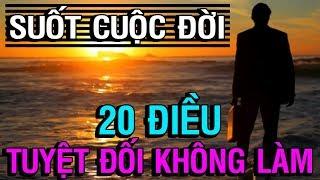 20 ĐIỀU TUYỆT ĐỐI KHÔNG NÊN LÀM trong cả cuộc đời - Thiền Đạo