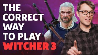 The Unreasonable But Correct Way To Play The Witcher 3