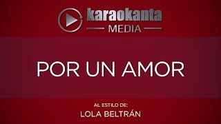Karaokanta - Lola Beltran - Por un amor