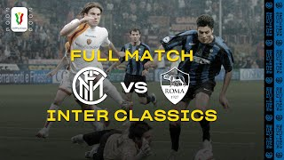INTER CLASSICS | FULL MATCH | INTER vs ROMA | 2005/06 COPPA ITALIA FINAL ⚫🔵🏆