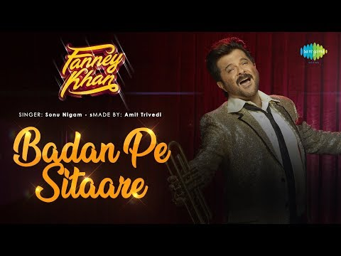 Badan Pe Sitaare - Fanney Khan - Anil Kapoor - Sonu Nigam - Aishwarya Rai - Amit Trivedi - Rajkumar