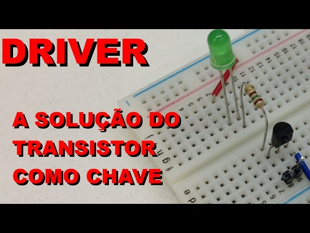 A SOLUÇÃO DO TRANSISTOR COMO CHAVE | Conheça Eletrônica! #021