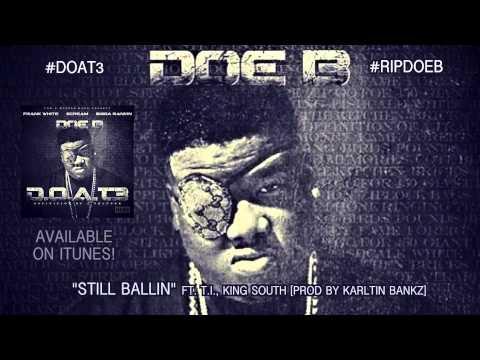 Doe B - Still Ballin ft. T.I.,King South (Official Audio)