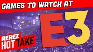 Games to Watch at E3 2018 - Hot Take Game News