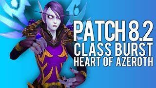 EVERY CLASS BURST IN BFA PATCH 8.2 - PvP WoW: Battle For Azeroth 8.2 PTR