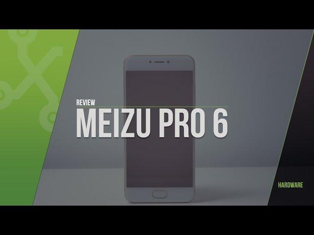 Meizu Pro 6, review