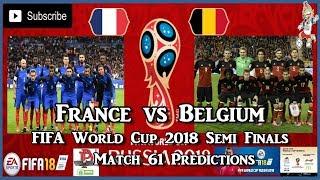 France vs Belgium | FIFA World Cup 2018 Semi Finals | Match 61 Predictions FIFA 18